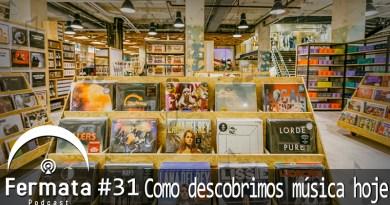 Vitrine1 - Fermata Podcast #31- Como descobrimos música hoje?