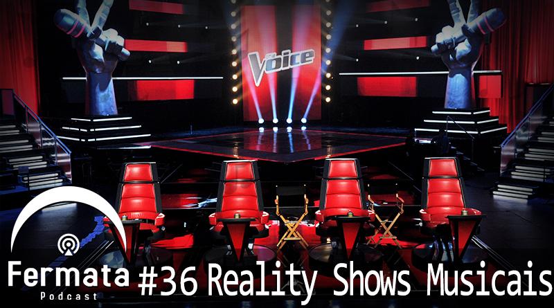 Vitrine1 1 - Fermata Podcast #36 – Reality Shows Musicais