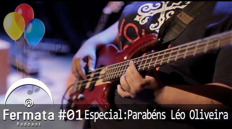Parabens - Fermata Especial #01 – Parabéns Léo Oliveira