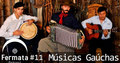 Vitrine 11 - Fermata Podcast #11 – Musica Gaúcha