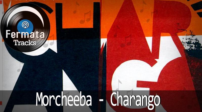Vitrine - Fermata Tracks #02 - Morcheeba - Charango