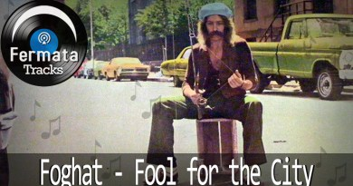 Vitrine1 3 - Fermata Tracks #04 - Foghat - Fool For The City
