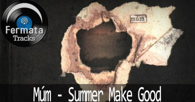 Vitrine1 8 - Fermata Tracks #06 – Múm – Summer Make Good