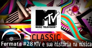 capa1 - Fermata Podcast #28 – MTV e sua história na Música