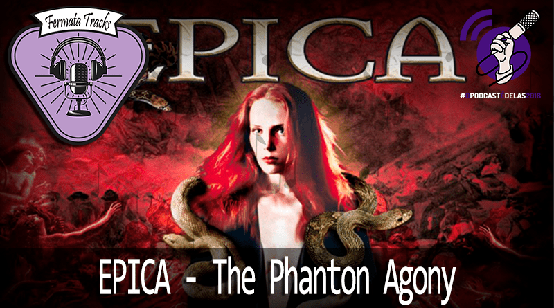 Tracks Epica1 - Fermata Tracks #14 - Epica - The Phantom Agony #OPodcastÉDelas
