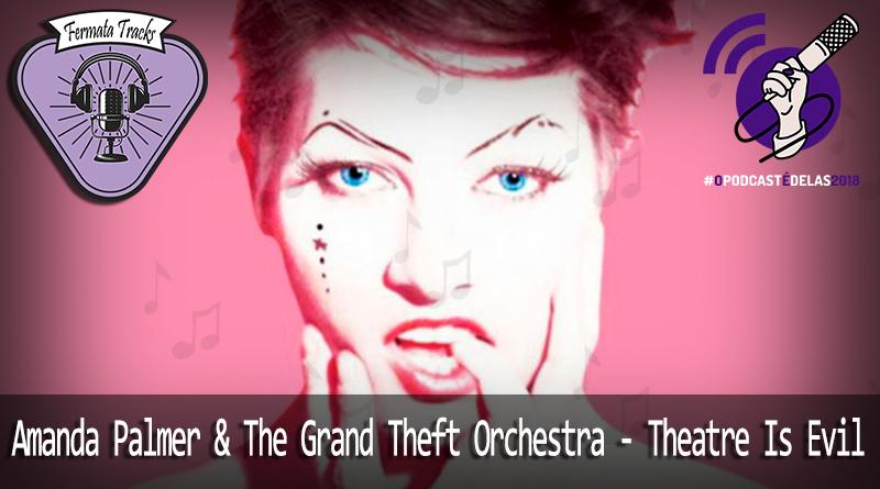 Vitrine1 3 - Fermata Tracks #24 – Amanda Palmer & The Grand Theft Orchestra- Theatre is Evil