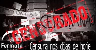 Vitrine11 - Fermata Podcast #55 - Censura nos dias de hoje