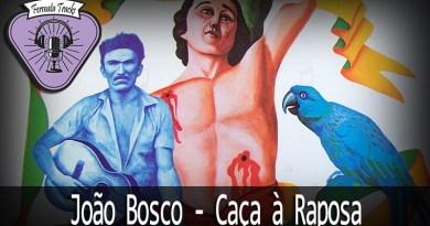Vitrine1 3 - Fermata Tracks #48 - João Bosco - Caça à Raposa