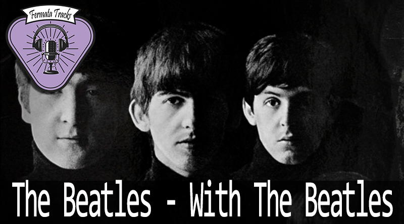 fermata tracks 58 with the beatles mp3 image - Fermata Tracks #58 - Beatles - With the Beatles
