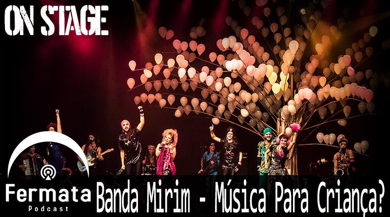 on stage 07 banda mirim mp3 image - Fermata On Stage #07 - Banda Mirim - Música para Criança?