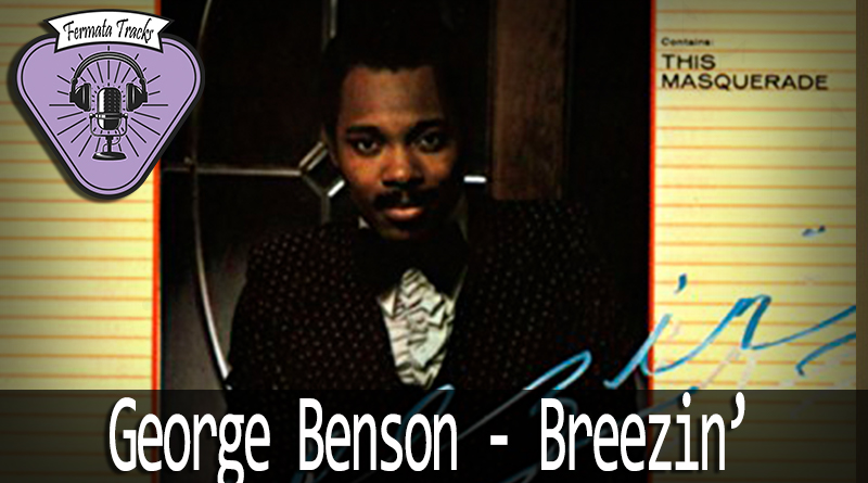 fermata tracks 76 george benson breezin mp3 image - Fermata Tracks #76 - George Benson - Breezin'