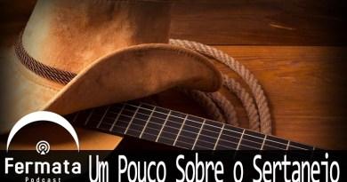 Vitrine Sertanejo - Fermata Podcast #67 - Um Pouco sobre o Sertanejo