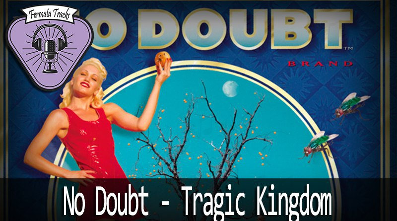 vitrine no doubt - Fermata Tracks #88 - No Doubt - Tragic Kingdom (com Kell Bonassoli)
