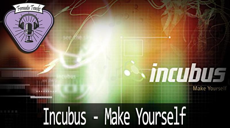 Vitrine incubus - Fermata Tracks #99 - Incubus - Make Yourself