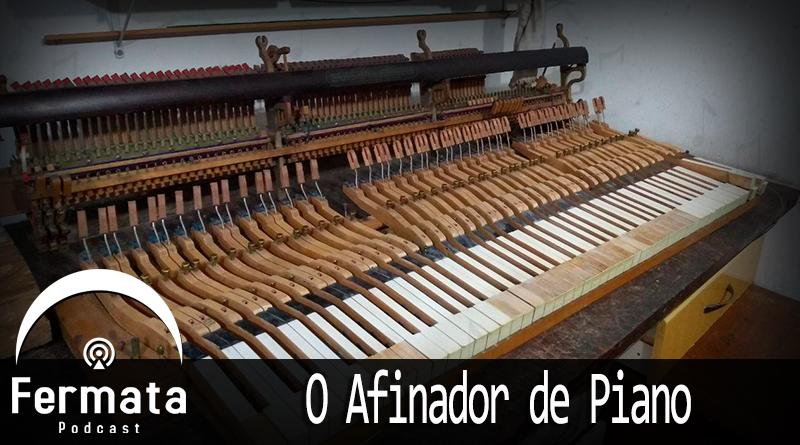 fermata 75 o afinador de pianos mp3 image - Fermata Podcast #75 - O Afinador de Piano