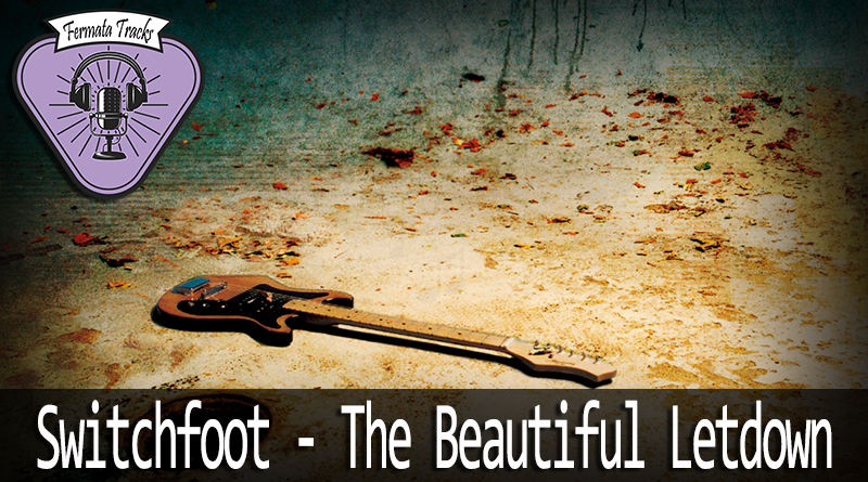 Vitrine Switchfoot - Fermata Tracks #101 - Switchfoot - The Beautiful Letdown