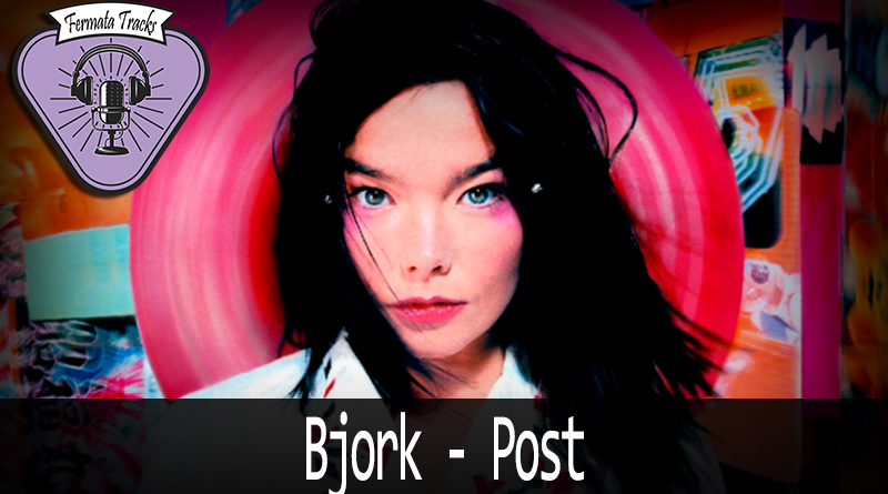 fermata tracks 124 bjork post mp3 image - Fermata Tracks #124 - Björk - Post