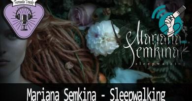 Vitrine Marjana Semkina - Fermata Tracks #130 - Marjana Semkina - Sleepwalking #OPodcastÉDelas2020