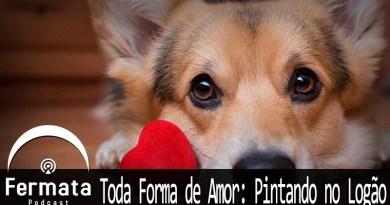 Vitrine PintandoNoLogao - Fermata Podcast #95 - Toda Forma de Amor: Pintando no Logão