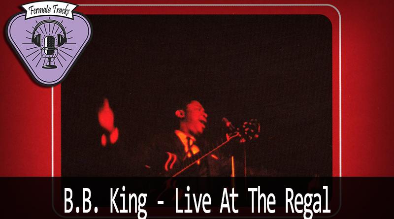 fermata tracks 152 b b king live at the regal - Fermata Tracks #152 - B.B. King - Live at The Regal (com Erick Rezende)