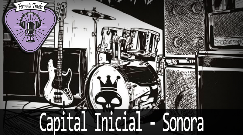 fermata tracks 160 capital inicial sonora 300x167 - Fermata Tracks #160 - Capital Inicial - Sonora