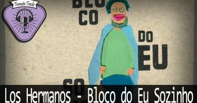 fermata tracks 162 los hermanos bloco do eu sozinho - Fermata Tracks #162 - Los Hermanos - Bloco do Eu Sozinho