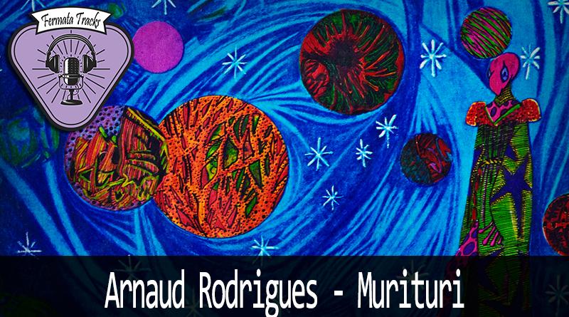 fermata tracks 170 arnaud rodrigues murituri - Fermata Tracks #170 - Arnaud Rodrigues - Murituri