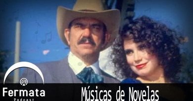 Fermata 112 Musicas De Novelas - Fermata Podcast #112 - Músicas de Novela