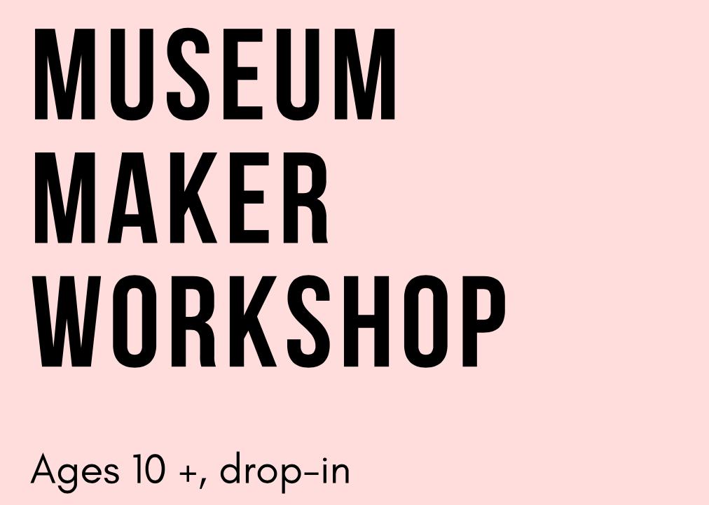 Museum Maker Workshop