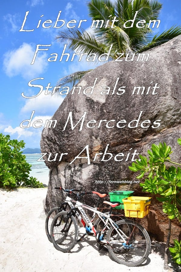 Urlaub Sprüche Fernweh Lieber mit dem Fahrrad zum Strand als mit dem Mercedes zur Arbeit.