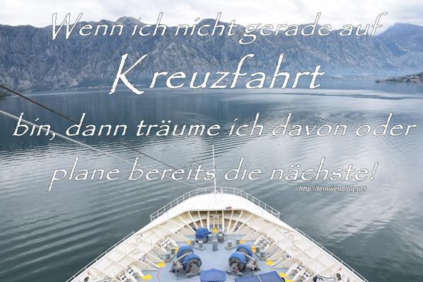 Urlaubssprüche Wenn ich nicht gerade auf Kreuzfahrt bin, dann träume ich davon oder plane bereits die nächste!