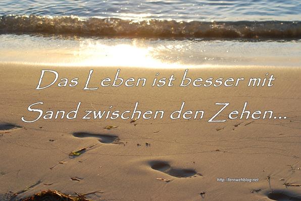 schöne Urlaubssprüche Das Leben ist besser mit Sand zwischen den Zehen