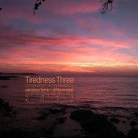 Tiredness three <br /> een samenwerkingsproject <br /> Henry Newbury