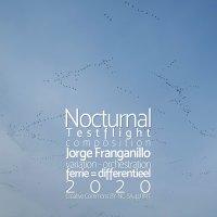 Nocturnal Testflight SATB <br /> een variatie <br /> Jorge Franganillo