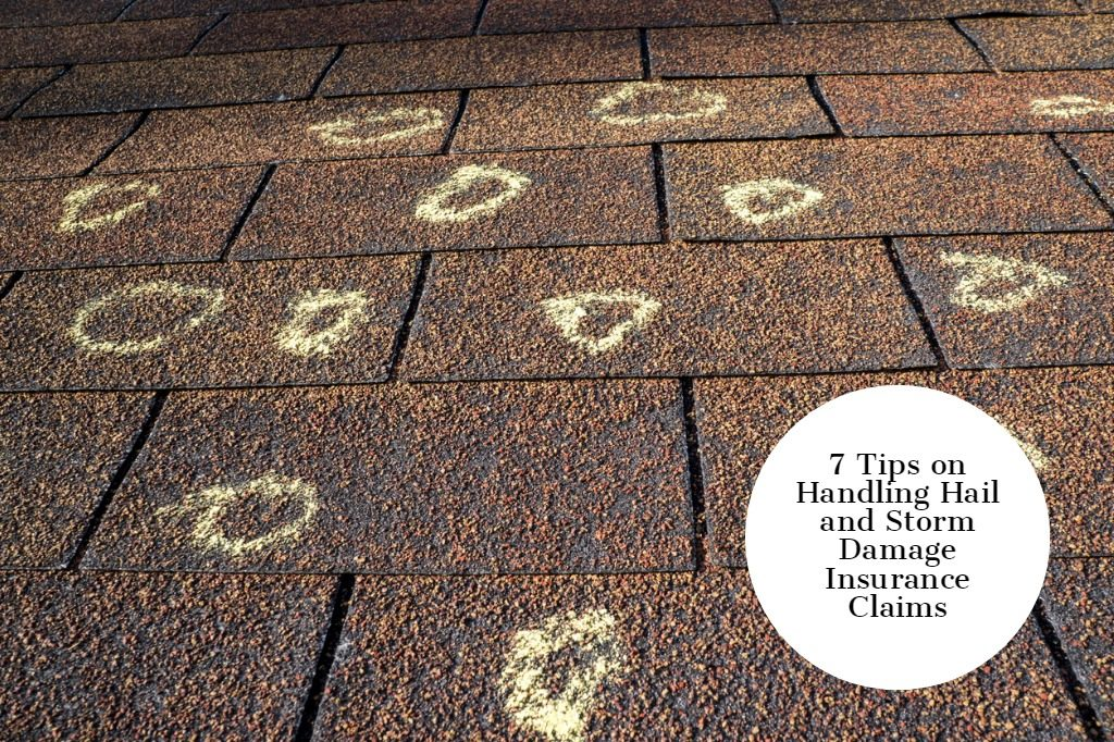 7 Tips on Handling Hail and Storm Damage Insurance Claims