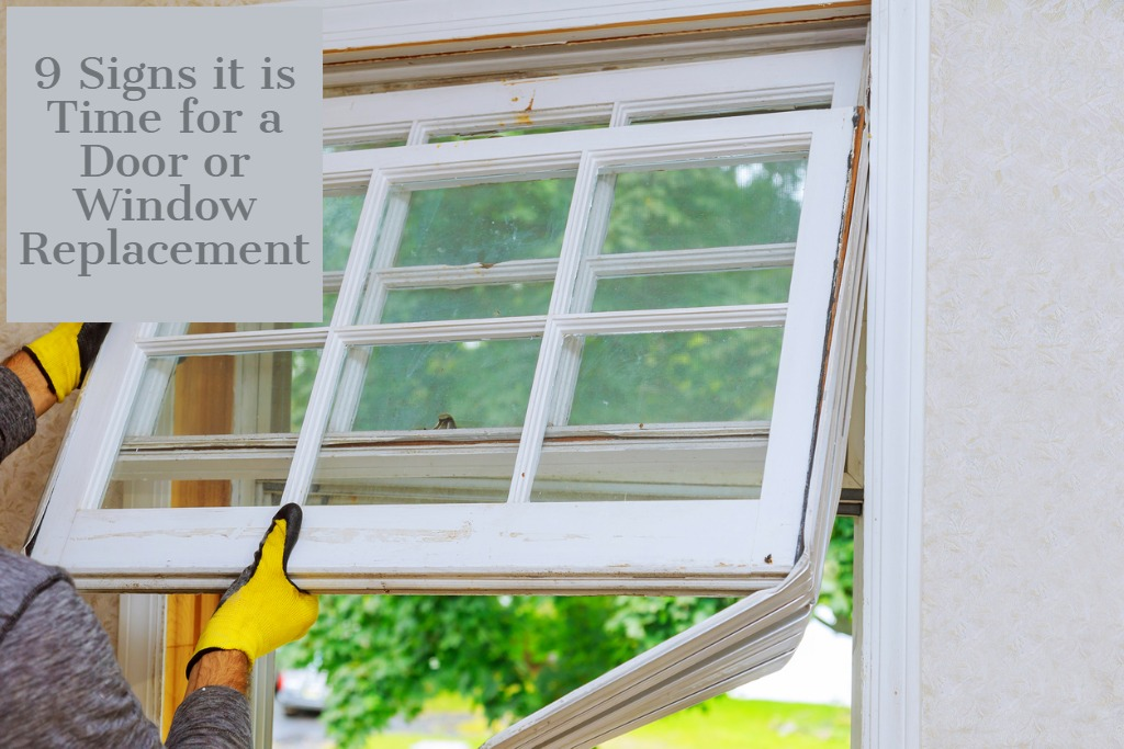 9 Signs it is Time for a Door or Window Replacement