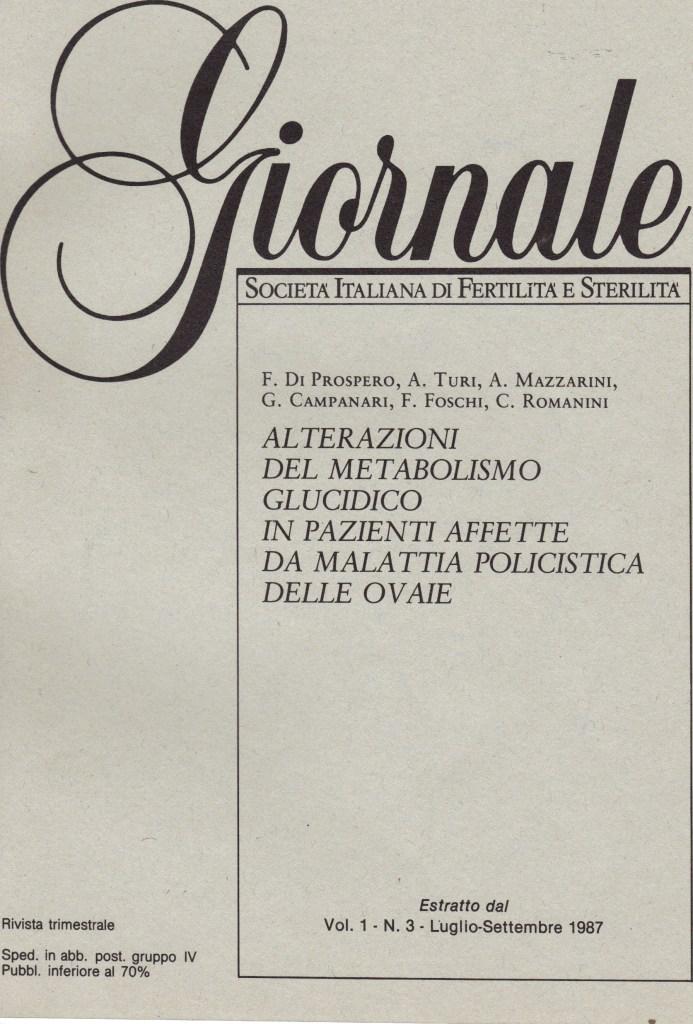 In questo storico lavoro del 1987 segnalavo l'evidenza di alterazioni del Metabolismo Glucidico nelle Donne affette da Policistosi Ovarica e Micropolicistosi Ovarica.