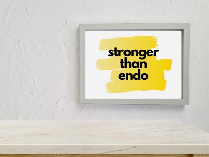 Endometriosis prints - stronger than endo
