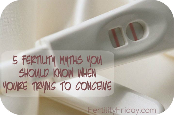 5 Fertility Myths You Should Know When You're Trying to Conceive