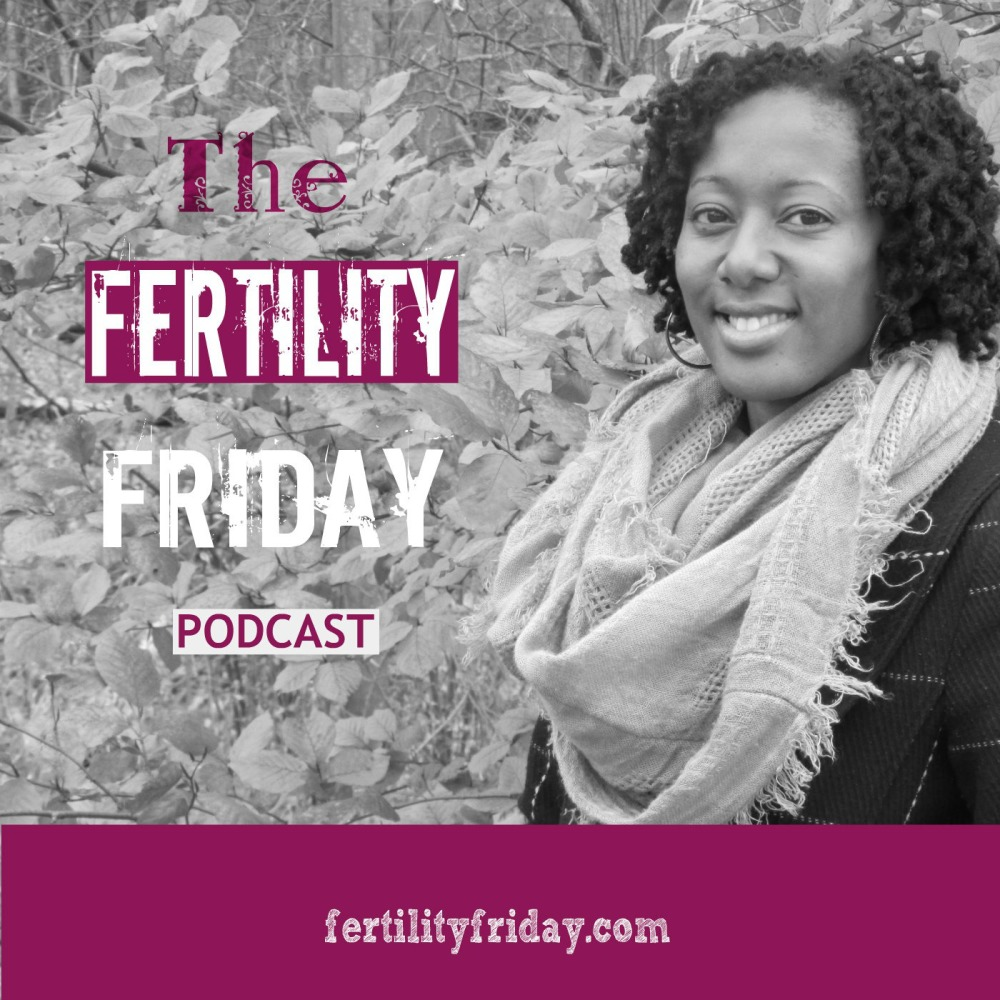 fertility friday podcast