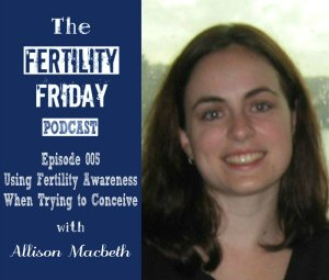 FFP 005 | Using Fertility Awareness when trying to conceive | Allison Macbeth