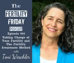 FFP 044 | Taking Charge of Your Fertility | Fertility Awareness Method | Toni Weschler