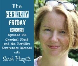 FFP 048 | Cervical Fluid and The Fertility Awareness Method | Sarah Panzetta