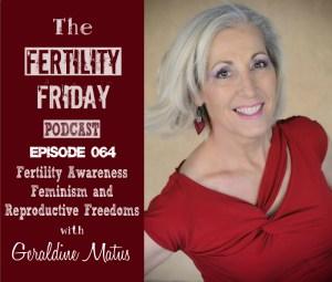 FFP 064 | Fertility Awareness, Feminism, and Reproductive Freedoms | Geraldine Matus