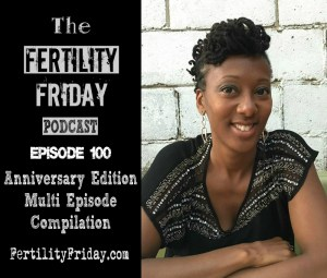 FFP 100 | Anniversary Edition Part 2 | Multi Episode Compilation | Fertility Awareness Method | Pregnancy | Birth Control | Women's Health | Lisa | Fertility Friday