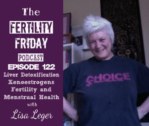 FFP 122 | Liver Function, Fertility, & Menstrual Health | Xenoestrogens | Liver Detoxification | Fatty Liver Disease | Lisa Leger, HRHPE
