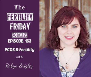 FFP 163 | PCOS & Fertility | Improving Fertility & Balancing Hormones with Diet & Lifestyle Changes | Robyn Srigley