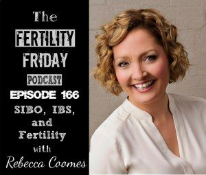 FFP 166 | SIBO, IBS, and Fertility | The Healthy Gut | Rebecca Coomes
