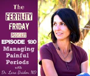 FFP 180 | Managing Painful Periods | Dysmenorrhea | Endometriosis | Dr. Lara Briden, ND