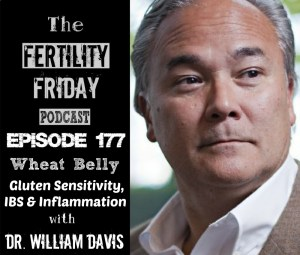 FFP 177 | Wheat Belly | Gluten Sensitivity, IBS, and Inflammation | Dr. William Davis